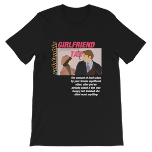 GIRL FRIEND TAX RELATEABLE UNISEX T-SHIRT