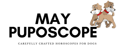 MAY PUPOSCOPE - In Pups We Trust