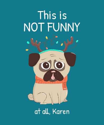 This Is Not Funny Karen | Dog Christmas Card