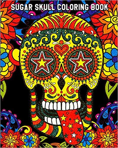 Sugar Skull Coloring Book: Gothic Coloring Books for Adults, A Unique Day of the Dead & Dia De Los Muertos Sugar Skull Themed!