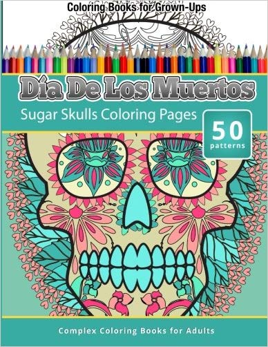 Dia De Los Muertos: Sugar Skulls Coloring Pages - Coloring Books For Grown-Ups