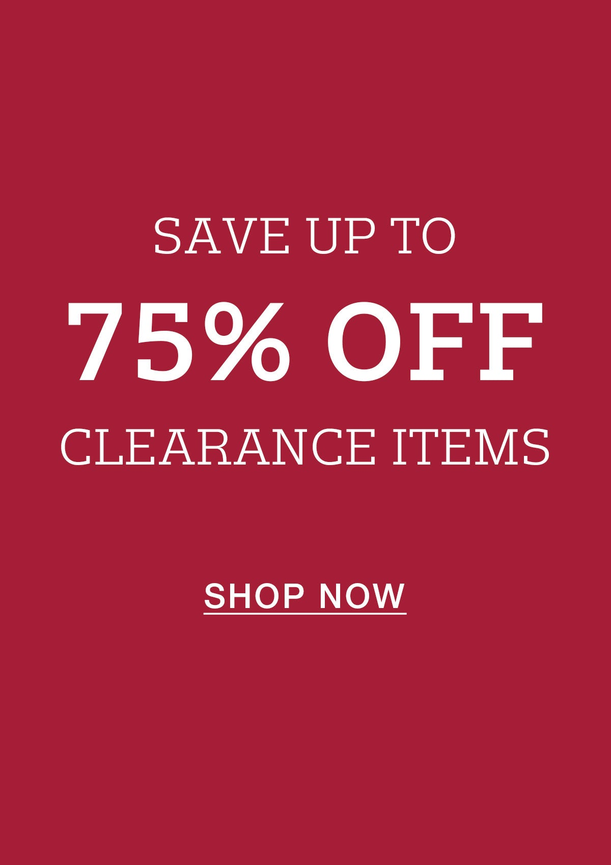 Save up to 75% off clearance.