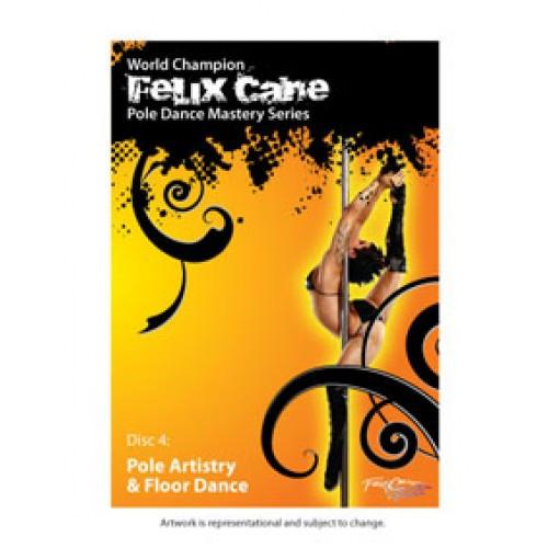 Felix Cane Pole Mastery DVD Pole Artistry and Floor Work