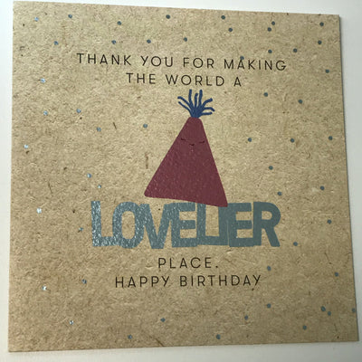 Making The World A Lovelier Place Happy Birthday Card