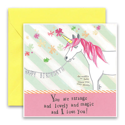 You Are Strange and Lovely and Magic Greetings Card