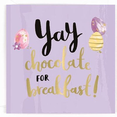 Yay Chocolate For Breakfast Easter Card