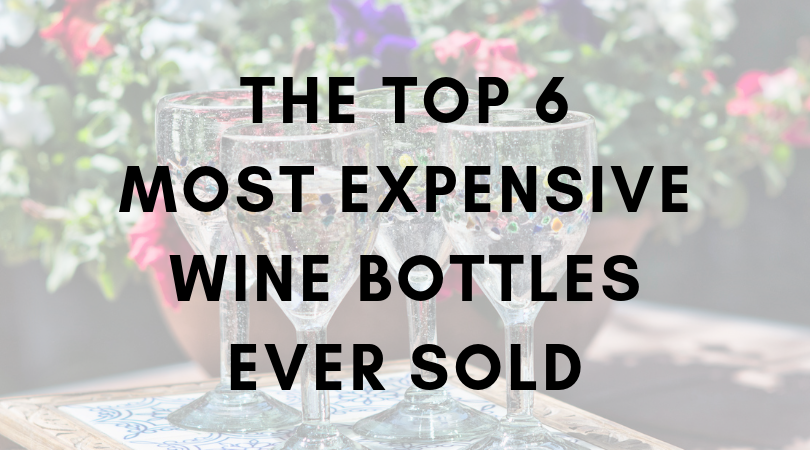 The Top 6 Most Expensive Wine Bottles Ever Sold