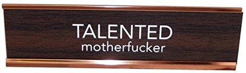 Aahs Engraving Talented Motherfucker Novelty Nameplate Style Desk Sign (Brown)
