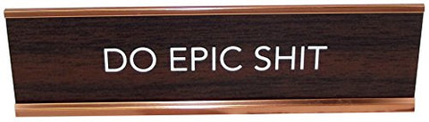 Aahs Engraving Do Epic Shit Novelty Nameplate Style Desk Sign (Brown)