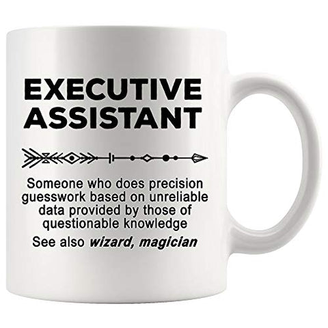 Executive Assistant Mug Coffee Joke Gag Cup - Definition Meaning Funny World Best Gift Mom Dad Future Most Sarcasm