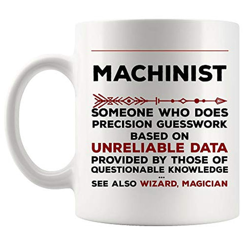 Definition Meaning Machinist Mug Best Coffee Cup Gift Precision Gesswork Base On Unreliable Data | Engines Machines Mechanician Engineer Mechanist Mechanic Funny World Best Gift Mom Dad