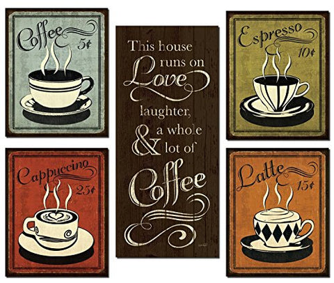 Classic Retro Coffee, Espresso, Cappuccino, Latte And 'This House Runs On Love Laughter And A Whole Lot Of Coffee Set; Four 8X10 And One 8X18In Paper Posters