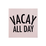 Vacay All Day Cocktail Napkins