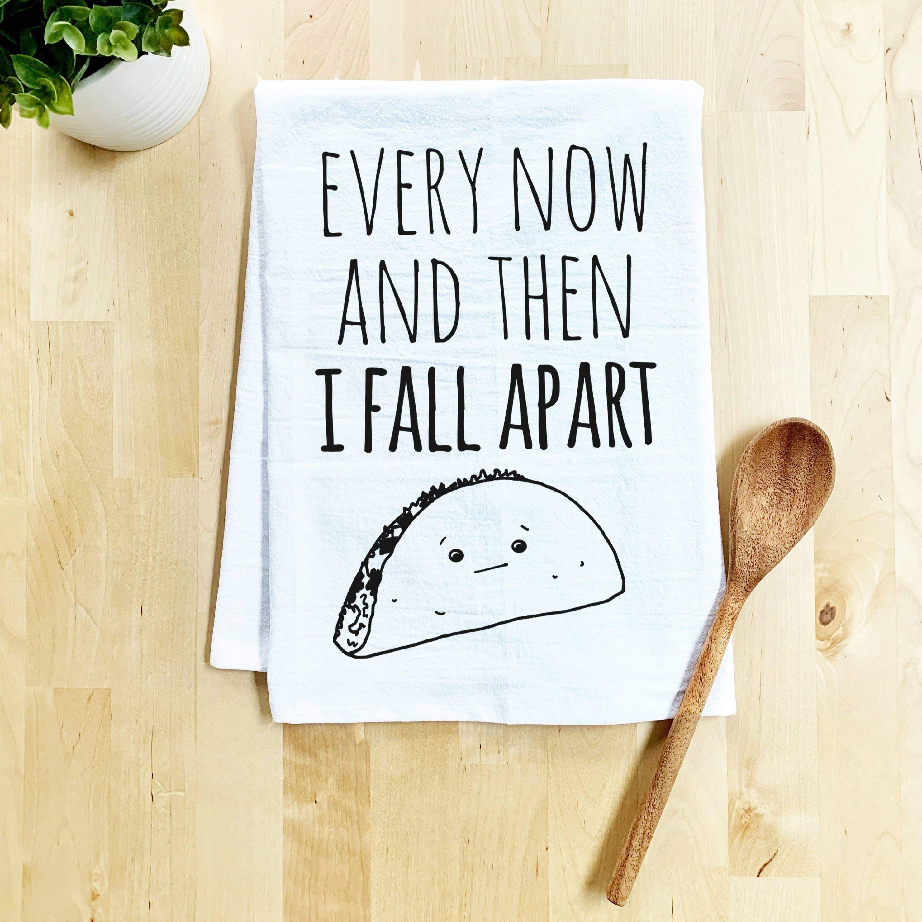 Every Now And Then (Taco) -White Dish Towel