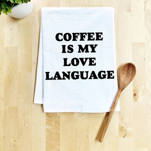 Coffee Is My Love Language - White Dish Towel