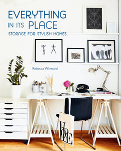Everything In Its Place; Storage For Stylish Homes