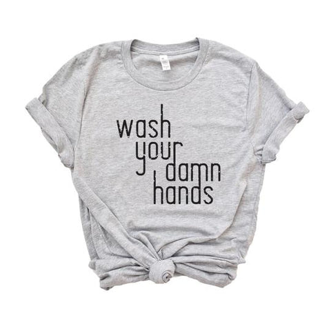 wash your damn hands custom t-shirt