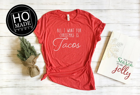 All I Want For Christmas Is Tacos Christmas Shirt - HoMade Studio