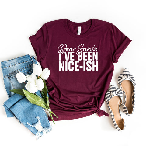 Dear Santa I've Been Nice-ish Christmas Shirt