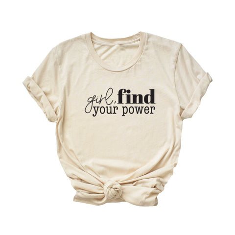 Girl, Find Your Power T-Shirt - HoMade Studio