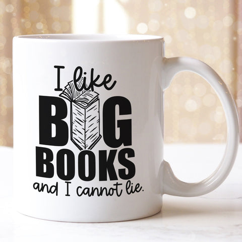 I Like Big Books And I Cannot Lie Coffee Mug - HoMade Studio