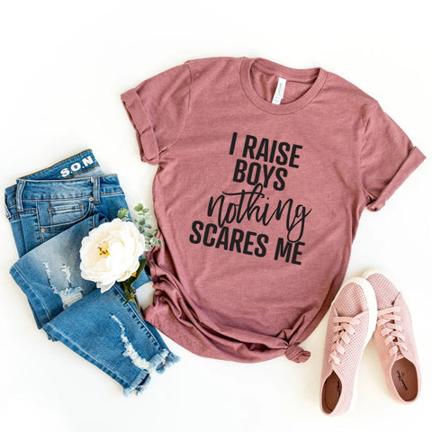 I Raise Boys Nothing Scares Me Shirt - HoMade Studio