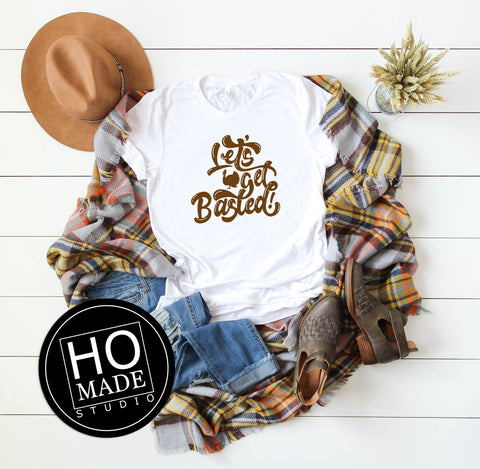 Let's Get Basted Thanksgiving Shirt - HoMade Studio