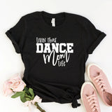 Livin' That Dance Mom Life Shirt - HoMade Studio
