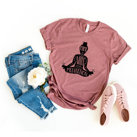 Mama Needs Meditation T-Shirt - HoMade Studio