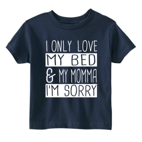 I Only Love My Momma and My Bed Funny Kids Tee - HoMade Studio