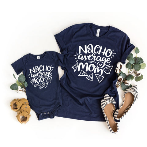 Nacho Average Mama and Kid Matching Mommy and Me Shirts - HoMade Studio