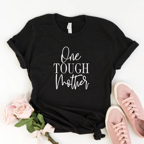 One Tough Mother Shirt - HoMade Studio