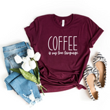 Coffee Is My Love Language Shirt - HoMade Studio