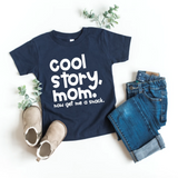 Cool Story Mom Now Get Me A Snack Funny Kids Tee - HoMade Studio