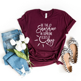 Be The Sunshine In Someone Else's Day, Women's Graphic Tees