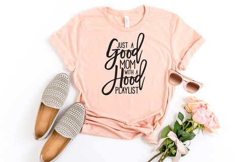 Just a Good Mom With a Hood Playlist, Women's T-Shirt