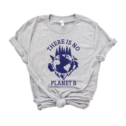 There Is No Planet B T-Shirt - HoMade Studio