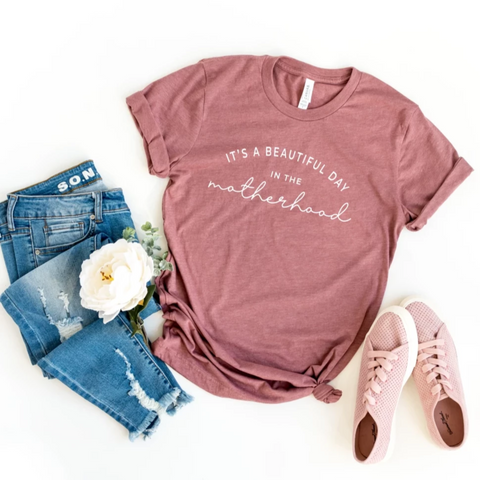 it's a beautiful day in the motherhood mauve womens t-shirt - homade studio