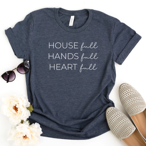 House Full Hands Full Heart Full Women's T-Shirt - HoMade Studio