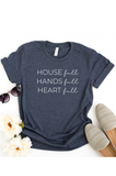 House Full Hands Full Heart Full, Mom Life Shirts