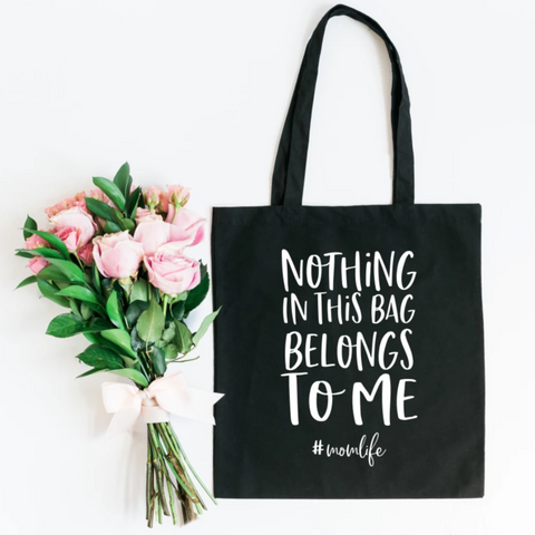 Nothing In This Bag Belongs To Me #momlife Canvas Tote Bag - HoMade Studio