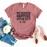 Motherhood Happens Caffeine Helps A Lot T-Shirt - HoMade Studio
