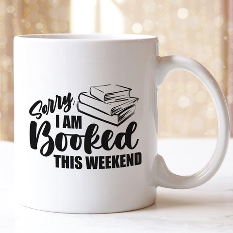 Sorry I'm Booked This Weekend Coffee Mug - HoMade Studio