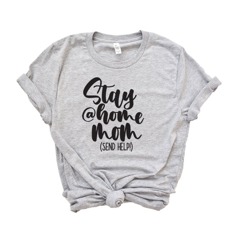Stay At Home Mom (Send Help) T-shirt - HoMade Studio