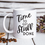 Time To Get Stuff Done Coffee Mug - HoMade Studio