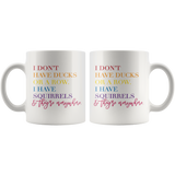 I Don't Have Ducks or Rows Colorful Coffee Mug