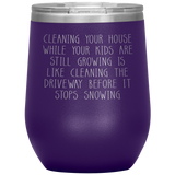 Cleaning Your House Funny Mom Life Wine Tumbler