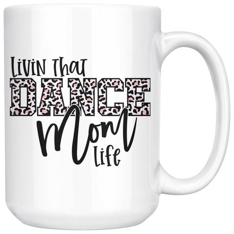 Livin' That Dance Mom Life Coffee Mug - HoMade Studio