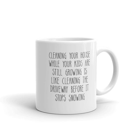 Cleaning Your House Coffee Mug - HoMade Studio