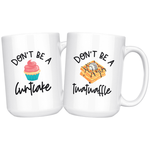 Don't Be A Cuntcake and Twatwaffle Matching Coffee Mug Set - HoMade Studio